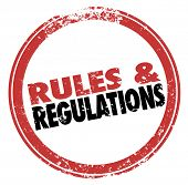 Rules and Regulations words in a red stamp illustrating laws, guidelines and standards you must foll