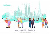 Worldwide Traveling Banner. Welcome To Europe Travel. People Traveling And Take Photo Europe Sight.  poster