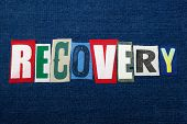 Recovery Text Word Collage, Colorful Fabric On Blue Denim, Rehabilitation And Recovery, Horizontal A poster