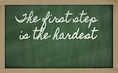 Expression -  The First Step Is The Hardest - Written On A School Blackboard With Chalk