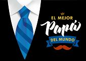 The Best Dad In The World - Spanish Language. Happy Fathers Day - Feliz Dia Del Padre - Quotes. Cong poster