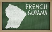 Outline Map Of French Guiana On Blackboard