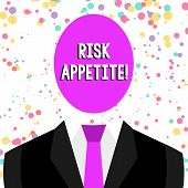 Word Writing Text Risk Appetite. Business Concept For The Level Of Risk An Organization Is Prepared  poster