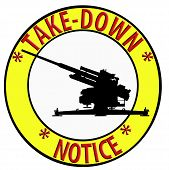 Take Down Notice With Anti Aircraft Gun
