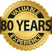 Valuable 80 years of experience golden label with ribbon, vector illustration