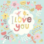 I love you - concept vector background. Gentle floral card with vintage flowers and cartoon birds in