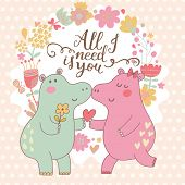 All I need is you. Cute funny card with couple of hippopotamus in cartoon style