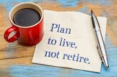 Plan to live, not retire advice - handwriting on a napkin with a cup of coffee poster