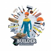 Builder Profession And Frame Of Work Tools. Vector Construction Industry Worker With Wheelbarrow, Ba poster