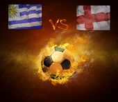 Hot soccer ball in fires flame,  game beetwin Uruguay and England