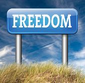freedom road sign peaceful free life without restrictions or obligations and peace democracy with text and word concept