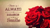 There Is Always A Reason To Smile Text With Red Roses