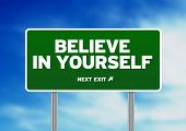 Green Road Sign - Believe In Yourself!