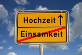 German Road Sign Loneliness And Wedding