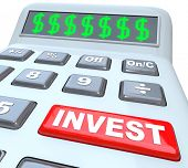 Several dollar signs on a calculator digital display, symbolizing the growing of wealth, and a red button with the word Invest