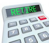 A plastic calculator displays the word Retire symbolizing the need to plan your financial security a