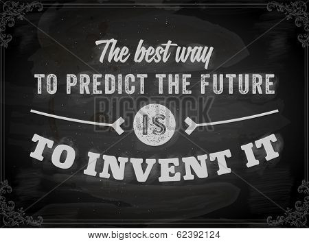 Quote Typographical Background, vector design. The best way to predict the future is to invent it. poster