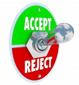 A metal toggle switch with plate reading Accept and Reject, representing your ability to approve or deny a person or group with your opinion of their value as good or bad