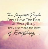 Quote - The happiest people dont have the best of everything poster