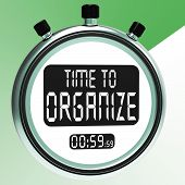 Time To Organize Message Showing Managing Or Organizing