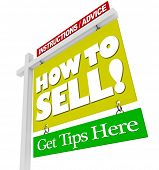 A home for sale sign reads Information / Advice - How to Sell - Get Tips Here