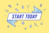 Start Today. Vintage Ribbon Banner In Line Trendy Style With Text Start Today. Hand Drawn Design For poster