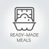 Постер, плакат: Ready Made Meals Icon Prepared Portion Food Label Concept Dish In Oven Graphic Web Logo Cooking O