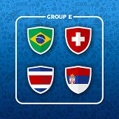 Soccer Championship Event Schedule For 2018. Group E Country Team List Of Football Match Games. Incl poster