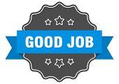 Good Job Blue Label. Good Job Isolated Seal. Good Job poster