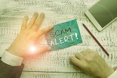 Writing Note Showing Scam Alert. Business Photo Showcasing Fraudulently Obtain Money From Victim By  poster