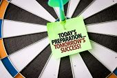Todays Preparation... Tomorrows Success! poster