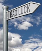 bad luck road sign unlucky bad day or bad fortune, misfortune arrow with clipping path
