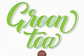 Vector Volumetric Lettering - Green Tea. Hand Drawn Embossed Card With Modern Brush Calligraphy. Iso poster