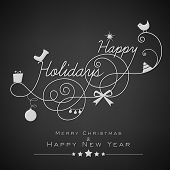 Stylish Happy Holidays text, Merry Christmas and Happy New Year 2014 celebration greeting card or in