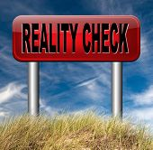 reality check down to earth back to basics up for real life events and realistic goals