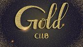 Gold Club, Hand-lettering Text On Black Background. Card With Handwriting Text, Golden Dust. Vector  poster