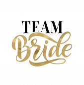 Bride Team Word Calligraphy Fun Design. Lettering Text Vector Illustration For Bachelorette Party poster