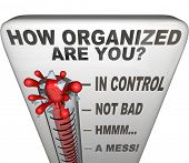 The words How Organized Are You on a thermometer to communicate now is the moment to get things in o