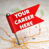 Your Career Here - Small Flag on a Map Background.