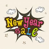 Colorful text New Year Sale over explosion art on cloud and stars decorated beige background.