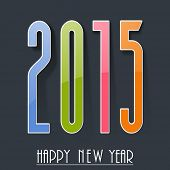 Happy New Year celebration poster, banner or flyer with colorful text 2015 on dark grey background.