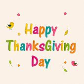Beautiful greeting card design for Happy Thanksgiving Day celebrations with stylish colourful text .