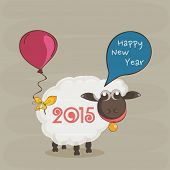 Sheep with 2015 text, speech bubble and balloon for Happy New Year, can be used as poster, banner, flyer.