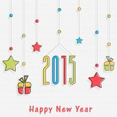 Happy New Year celebration poster or banner with colorful hanging stars, gift boxes and text 2015 in hut shape on grey background.