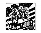 Let's Go America - Yankee Doodle Patriots - Retro Ad Art Banner