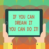 Word Writing Text If You Can Dream It You Can Do It. Business Concept For Be Able To Achieve Whateve poster