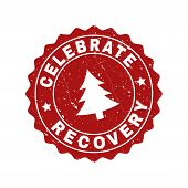 Grunge Round Celebrate Recovery Stamp Seal With Fir-tree. Vector Celebrate Recovery Rubber Seal Imit poster