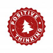 Grunge Round Positive Thinking Stamp Seal With Fir-tree. Vector Positive Thinking Rubber Seal Imitat poster