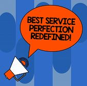 Writing Note Showing Best Service Perfection Redefined. Business Photo Showcasing High Quality Excel poster
