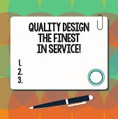 Conceptual Hand Writing Showing Quality Design The Finest In Service. Business Photo Showcasing Exce poster